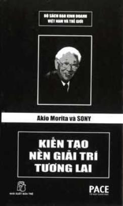 Akio Morita Và Sony – Kiến Tạo Nền Giải Trí Tương Lai