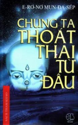 Chúng Ta Thoát Thai Từ Đâu ?