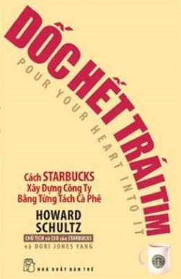 Dốc Hết Trái Tim – Cách Starbucks Xây Dựng Công Ty Bằng Từng Tách Cà Phê