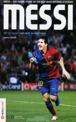 Messi – Từ El Pulga Đến Một Huyền Thoại