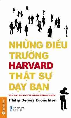 Những Điều Trường Harvard Thật Sự Dạy Bạn