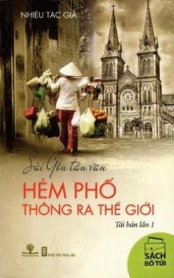 Sài Gòn Tản Văn – Hẻm Phố Thông Ra Thế Giới