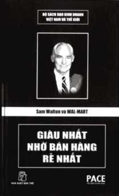 Sam Walton và Wal-Mart – Giàu nhất nhờ bán hàng rẻ nhất
