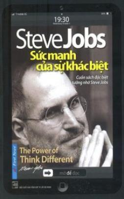 Steve Jobs – Sức Mạnh Của Sự Khác Biệt