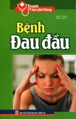 Tủ Sách Y Học Phổ Thông – Bệnh Đau Đầu