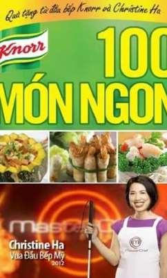 100 Món Ngon – Cùng Nấu Ngon Như Vua Đầu Bếp Chistine Hà
