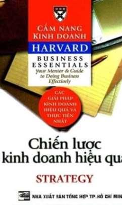 Cẩm Nang Kinh Doanh Harvard: Chiến Lược Kinh Doanh Hiệu Quả