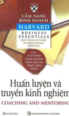 Cẩm Nang Kinh Doanh Harvard: Huấn Luyện Và Truyền Kinh Nghiệm