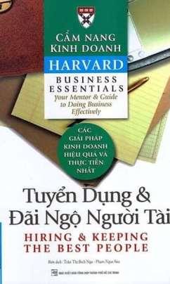 Cẩm Nang Kinh Doanh Harvard: Tuyển Dụng Và Đãi Ngộ Người Tài