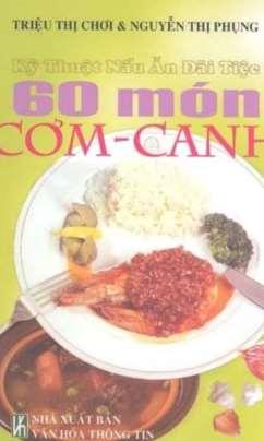 Kỹ thuật nấu ăn đãi tiệc – 60 món cơm canh