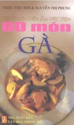 Kỹ Thuật Nấu Ăn Đãi Tiệc – 60 Món Gà