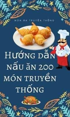 Sách Dạy Nấu Ăn 200 Món Ăn Truyền Thống