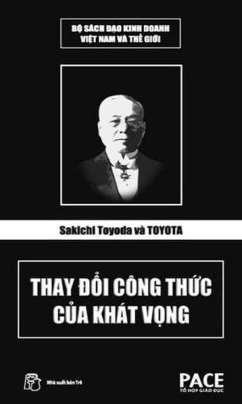 Sakichi Toyoda Và Toyota – Thay Đổi Công Thức Của Khát Vọng