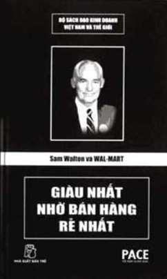 Sam Walton Và Wal-Mart: Giàu Nhất Nhờ Bán Hàng Rẻ Nhất
