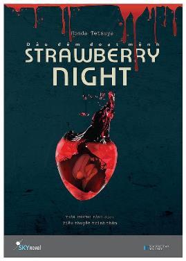 Strawberry Night – Dâu Đêm Đoạt Mệnh (Honda Tetsuya)
