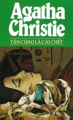 Tận Cùng Là Cái Chết (Dương Văn Tám Dịch) – Agatha Christie