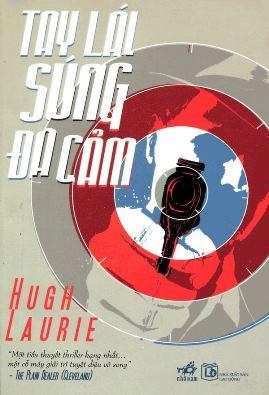 Tay Lái Súng Đa Cảm – Hugh Laurie