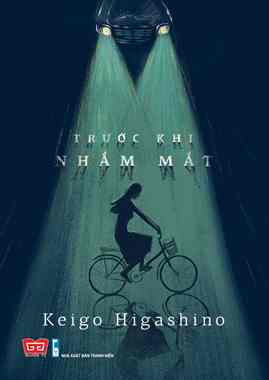 Trước Khi Nhắm Mắt - Higashino Keigo