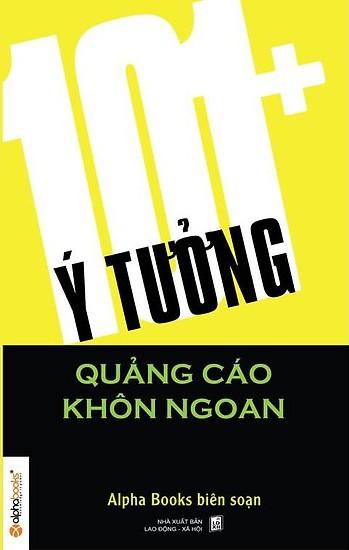 101+ Ý Tưởng Quảng Cáo Khôn Ngoan – Alpha Books Biên Soạn