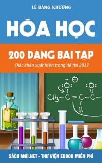 200 Dạng bài tập Hoá chắc chắn thi 2017 thầy Lê Đăng Khương