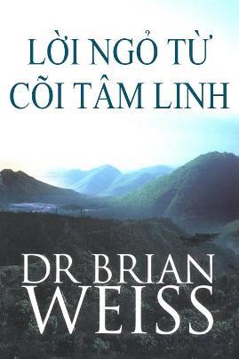 Lời Ngỏ Từ Cõi Tâm Linh – Dr. Brian L. Weiss