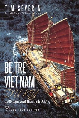 Bè Tre Việt Nam Du Ký – Tim Severin