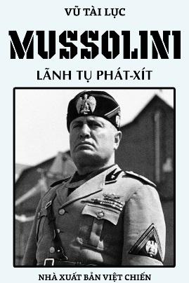 Mussolini Lãnh Tụ Phát Xít – Vũ Tài Lục