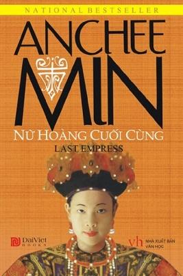Nữ Hoàng Cuối Cùng – Anchee Min