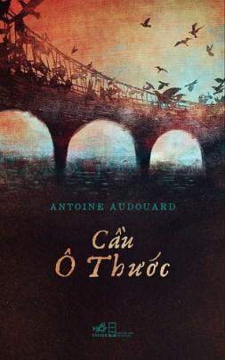 Cầu Ô Thước – Antoine Audouard