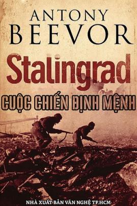 Stalingrad Cuộc Chiến Định Mệnh – Antony Beevor