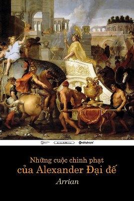 Những Cuộc Chinh Phạt của Alexander Đại đế – Arrian