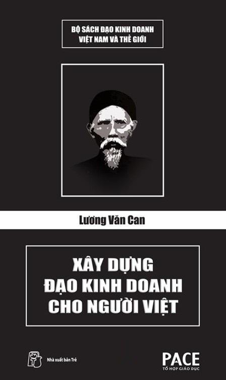 Lương Văn Can: Xây Dựng Đạo Kinh Doanh Cho Người Việt – Nguyễn Hồng Dung