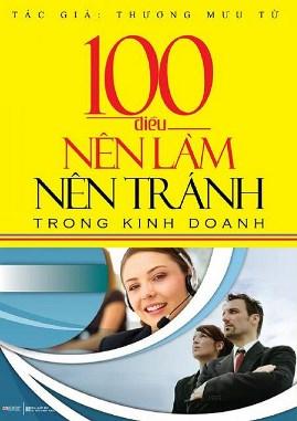 100 Điều Nên Làm Nên Tránh Trong Kinh Doanh – Thương Mưu Tử