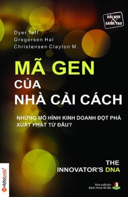 Mã Gen Của Nhà Cải Cách – Dyer Teff & Gregersen Hal & Christensen Clayton M.