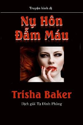 Nụ Hôn Đẫm Máu – Trisha Baker