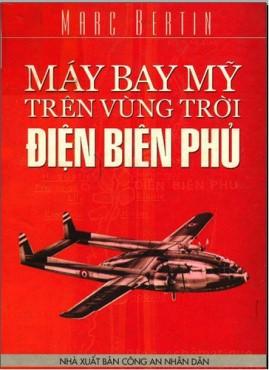 Máy bay Mỹ trên bầu trời Điện Biên Phủ – Marc Bertin