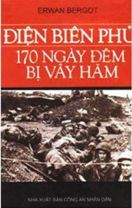 Điện Biên Phủ – 170 ngày đêm bị vây hãm – Erwan Bergot
