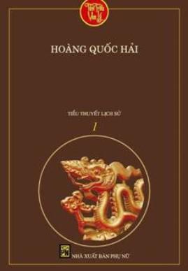 Tám Triều Vua Lý Tập 1: Thiền Sư Dựng Nước – Hoàng Quốc Hải