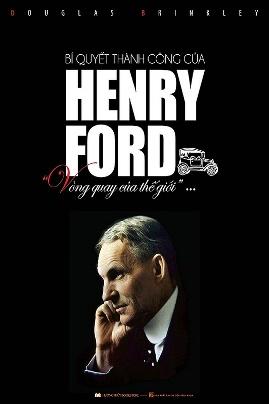 Bí Quyết Thành Công của Henry Ford – Douglas Brinkley
