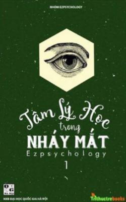 Tâm Lý Học Trong Nháy Mắt Tập 1 – Ez Psychology
