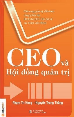 CEO và Hội Đồng Quản Trị – Phạm Trí Hùng & Nguyễn Trung Thắng