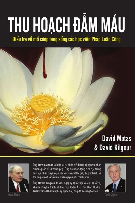 Thu Hoạch Đẫm Máu – David Matas & David Kilgour