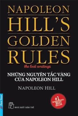 Những Quy Tắc Vàng của Napoleon Hill – Napoleon Hill