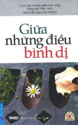 Giữa Những Điều Bình Dị – Nguyễn Quang Thân