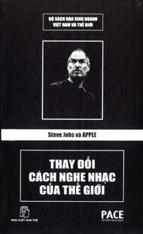 Steve Jobs và Apple thay đổi cách nghe nhạc của thế giới – Trần Thanh Truyền