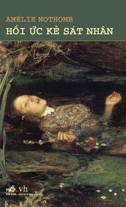 Hồi Ức Kẻ Sát Nhân – Amelie Nothomb
