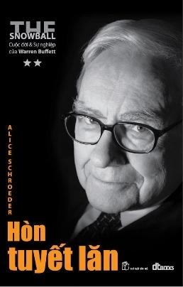 Hòn Tuyết Lăn: Cuộc đời và Sự nghiệp của Warren Buffett Tập 2 – Alice Schroeder