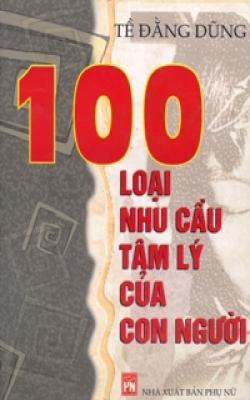 100 Loại Nhu Cầu Tâm Lý của Con Người – Tề Đằng Dũng