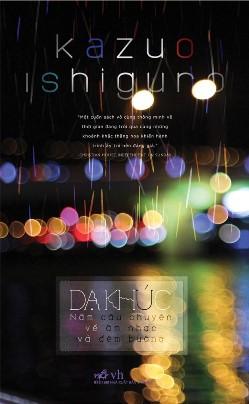 Dạ Khúc: Năm Câu Chuyện Về Âm Nhạc Và Đêm Buông – Kazuo Ishiguro