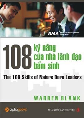 108 Kỹ Năng của Nhà Lãnh Đạo Bẩm Sinh – Warren Blank
